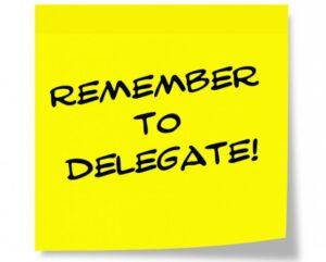 Rememeber to delegate